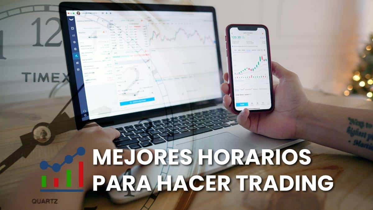 Mejores horarios para hacer trading: Datos claves para operar en los mercados financieros