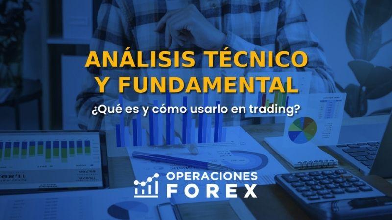 Análisis técnico y fundamental: ¿qué son y cómo aplicarlos en trading?