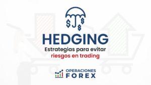 Hedging: qué es y como usarlo para evitar riesgos en trading